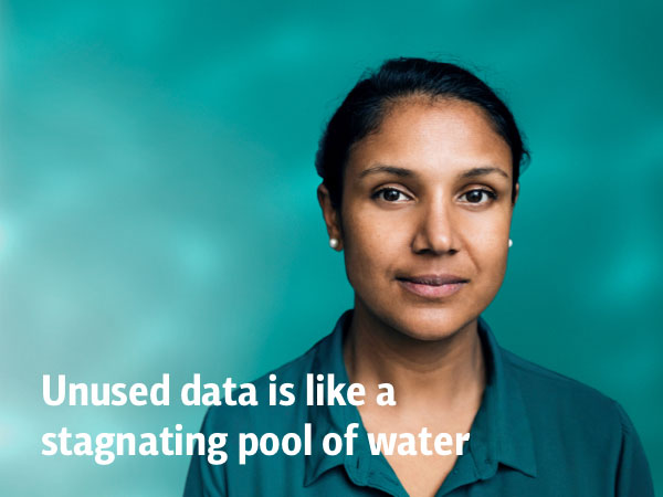 Unused data is like a stagnating pool of water